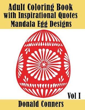 Adult Coloring Book with Inspirational Quotes - Mandala Egg Designs Vol 1 af Donald Conners