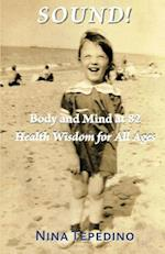 Sound! Body and Mind at 82