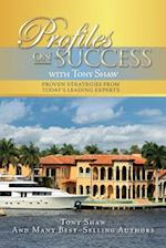 Profiles on Success with Tony Shaw