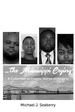 Bog, paperback ...the Mississippi Crying af Michael J. Seaberry