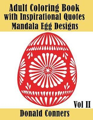 Adult Coloring Book with Inspirational Quotes - Mandala Egg Designs Vol II af Donald Conners