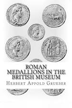 Roman Medallions in the British Museum