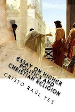 Essay on Higher Politics and Christian Religion