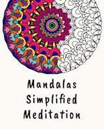 Mandalas Simplified Meditation - Mandalas-Malbuch Fur Erwachsene Und Kinder