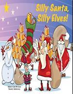 Silly Santa, Silly Elves!