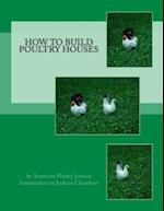 How to Build Poultry Houses