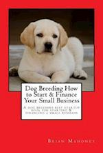 Dog Breeding How to Start & Finance Your Small Business