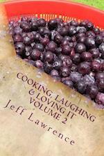 Cooking, Laughing & Loving It Volume 2