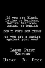 LP If You Are Black Latino or Mexican, Native American, Asian, or Muslim