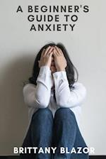 A Beginners Guide to Anxiety