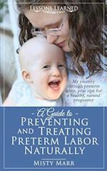A Guide to Preventing and Treating Preterm Labor Naturally