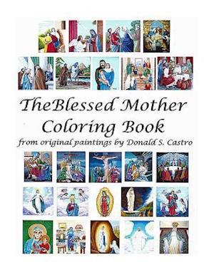 Bog, paperback The Blessed Mother Coloring Book af Donald S. Castro