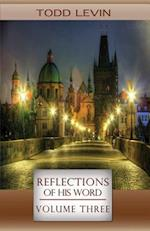 Reflections of His Word - Volume Three