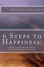 6 Steps to Happiness