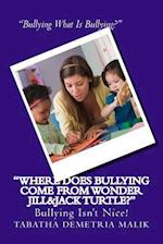 Where Does Bullying Come from Wonder Jill&jack Turtle?
