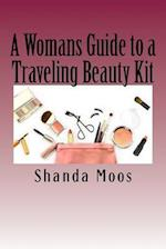 A Womans Guide to a Traveling Beauty Kit