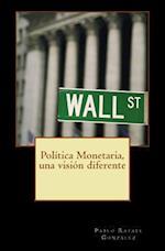 Politica Monetaria, Una Vision Diferente