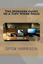 The Workers Guide to a Tidy Work Space