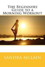 The Beginners Guide to a Morning Workout