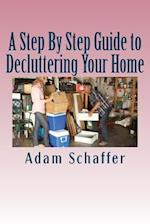 A Step by Step Guide to Decluttering Your Home