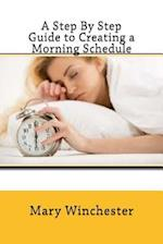 A Step by Step Guide to Creating a Morning Schedule