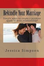 Rekindle Your Marriage