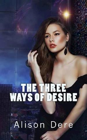 Bog, paperback The Three Ways of Desire af Alison Dere