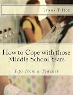 How to Cope with Those Middle School Years
