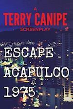 Escape Acapulco 1975