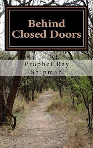Bog, paperback Behind Closed Doors af Prophet Ray Shipman