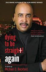 Dying to Be Straight! Again