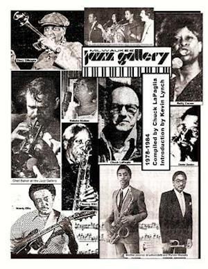 Bog, paperback Milwaukee Jazz Gallery 1978-1984 af Chuck Lapaglia
