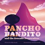 Pancho Bandito and the Avocado Desperadoes