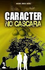 Caracter No Cascara
