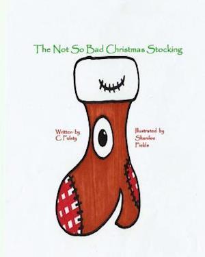 Bog, paperback The Not So Bad Christmas Stocking af C. Fulsty
