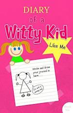 Diary of a Witty Kid Like Me