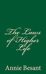 The Laws of Higher Life (a Timeless Classic)