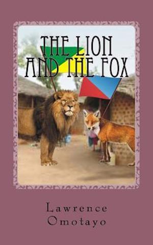 The Lion and the Fox af Lawrence Olusoji Omotayo