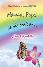 Maman, Papa Je VIS Toujours !
