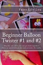 Beginner Balloon Twister #1 and #2