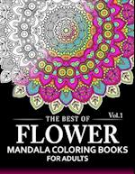 The Best of Flower Mandala Coloring Books for Adults Volume 1