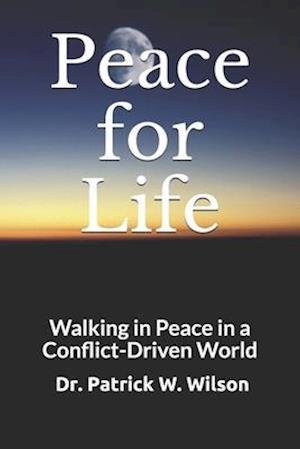 Peace for Life af Dr Patrick W. Wilson