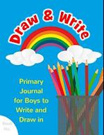 Draw & Write Primary Journal for Boys to Write and Draw in