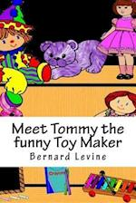 Meet Tommy the Funny Toy Maker