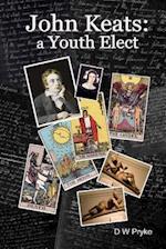 John Keats - A Youth Elect