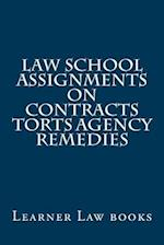 Law School Assignments - Contracts Torts Agency Remedies
