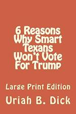LP 6 Smart Reasons Why Texans Won't Vote for Trump