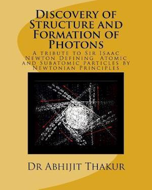 Bog, paperback Discovery of Structure and Formation of Photons af Dr Abhijit Thakur