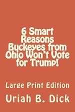 LP 6 Smart Reasons Buckeyes from Ohio Won't Vote for Trump!
