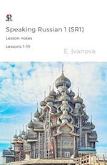 Speaking Russian 1 . Lesson Notes. Lessons 1-10.